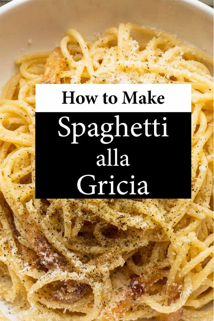 """Pinterest image: pasta with caption reading """"How to Make Spaghetti alla Gricia"""""""