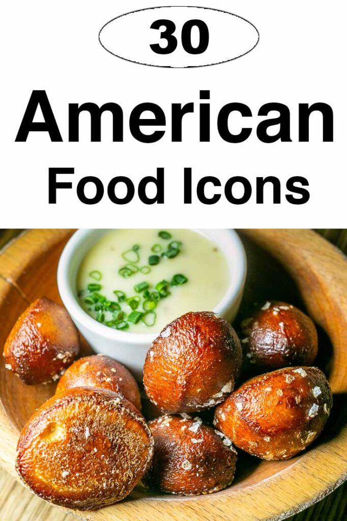 "Pinterest image: pretzel bites with caption reading ""30 American Food Icons"""