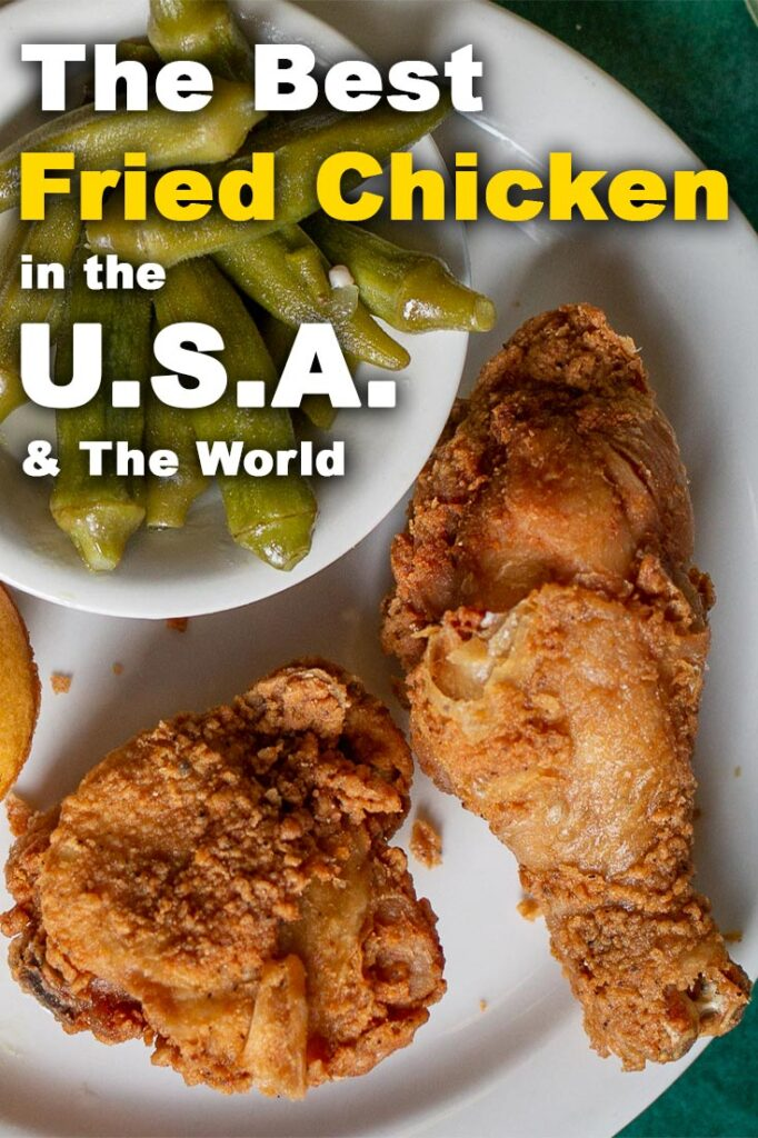 """Pinterest image: fried chicken with caption reading """"The Best Fried Chicken in the U.S.A. & the World"""""""