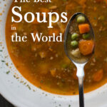 """Pinterest image: vegetable soup with caption reading """"The Best Soups in the World"""""""
