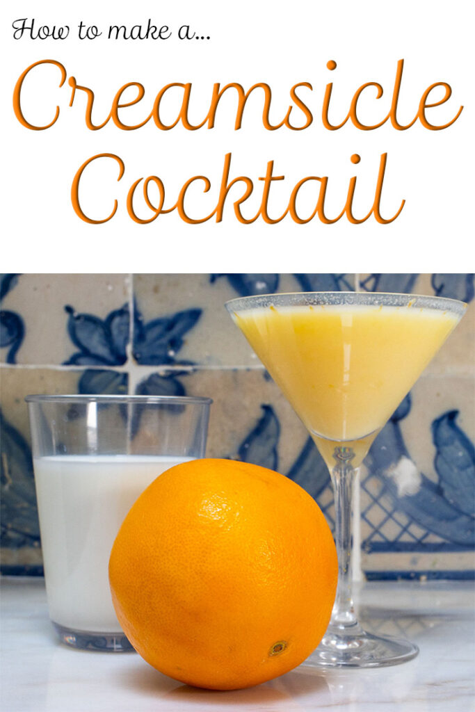 """Pinterest image: orange creamsicle cocktail with caption reading """"How to Make a Creamsicle Cocktail"""""""