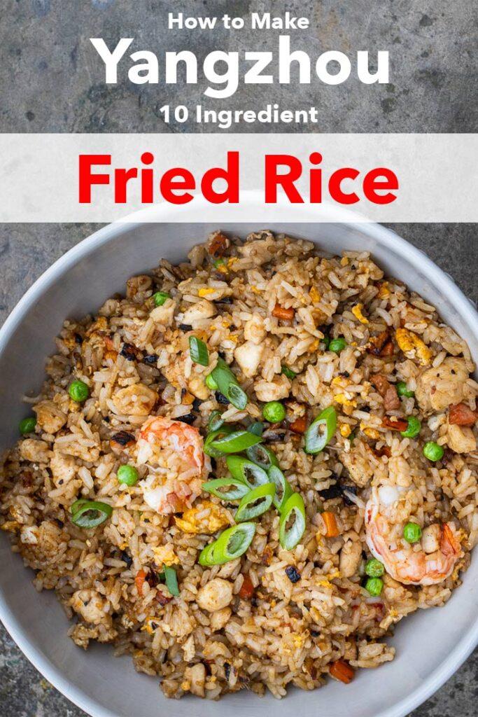 "Pinterest image: Yangzhou Fried Rice with caption reading ""How to Make Yangzhou 10 Ingredient Fried Rice"""
