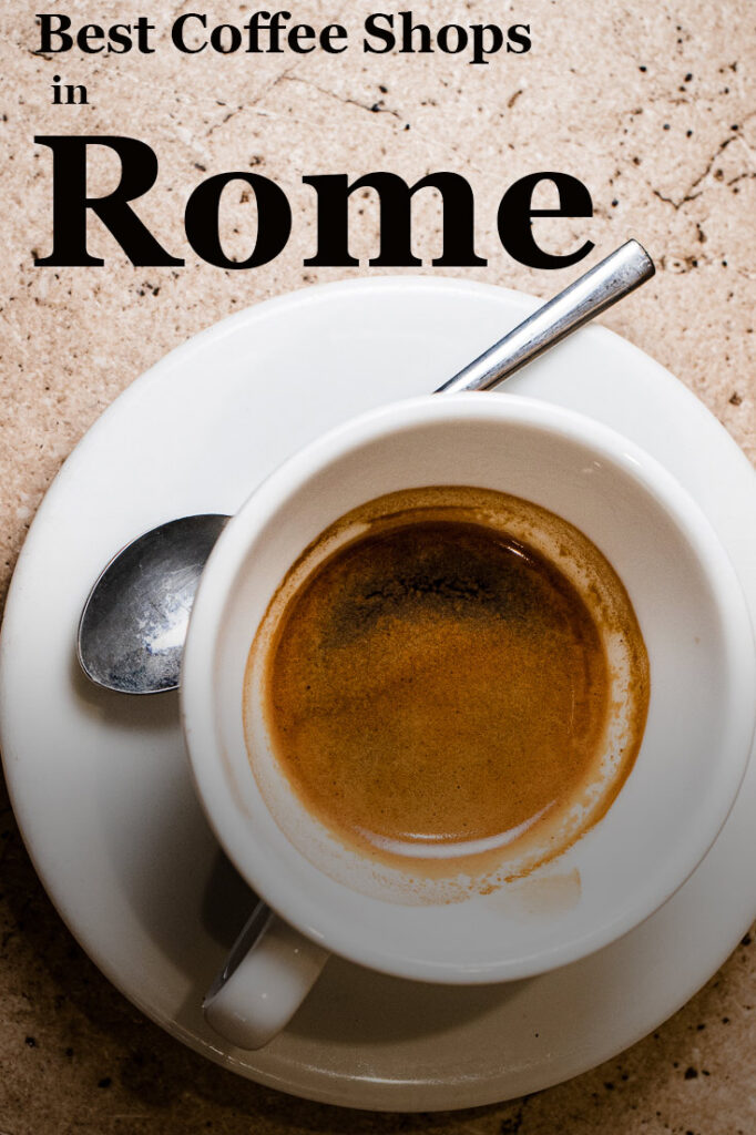 """Pinterest image: coffee with caption reading """"Best Coffee Shops in Rome"""""""