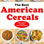 """Pinterest image: 9 bowls of cereal with caption reading """"The Best American Cereals - Click Here to Find Your Favorites"""""""