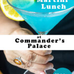 """Pinterest image: blue martini with caption reading """"25 Cent Martini Lunch at Commander's Palace"""""""