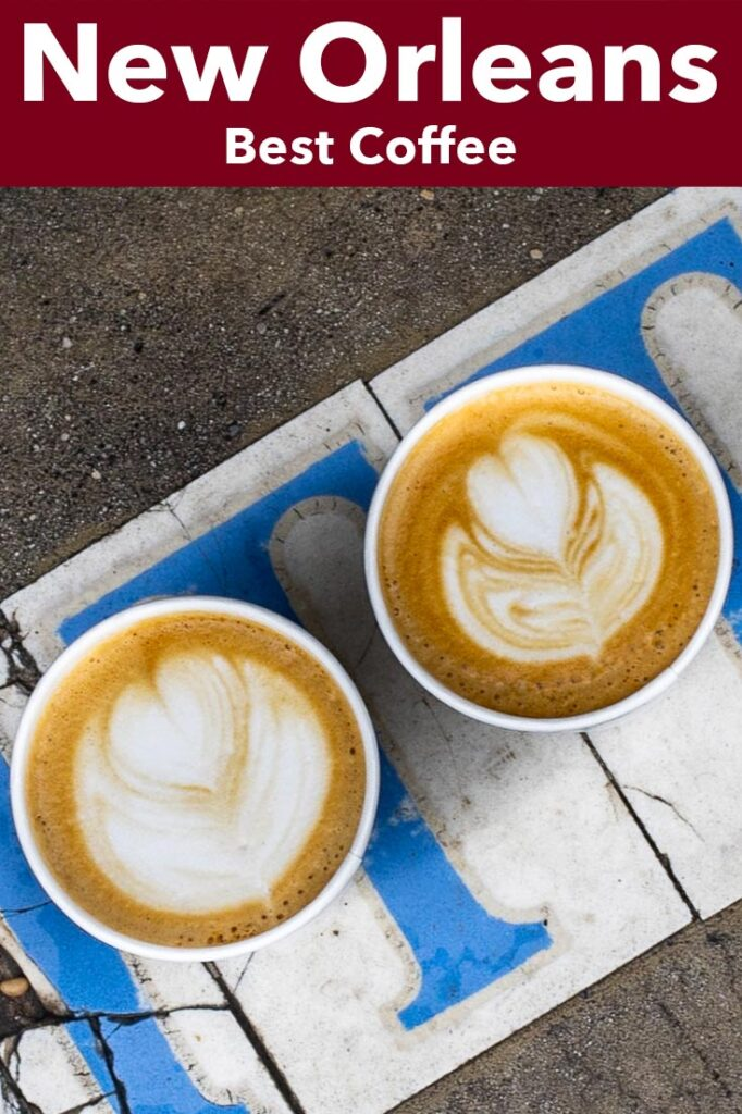 """Pinterest image: Coffee with caption reading """"New Orleans Best Coffee"""""""