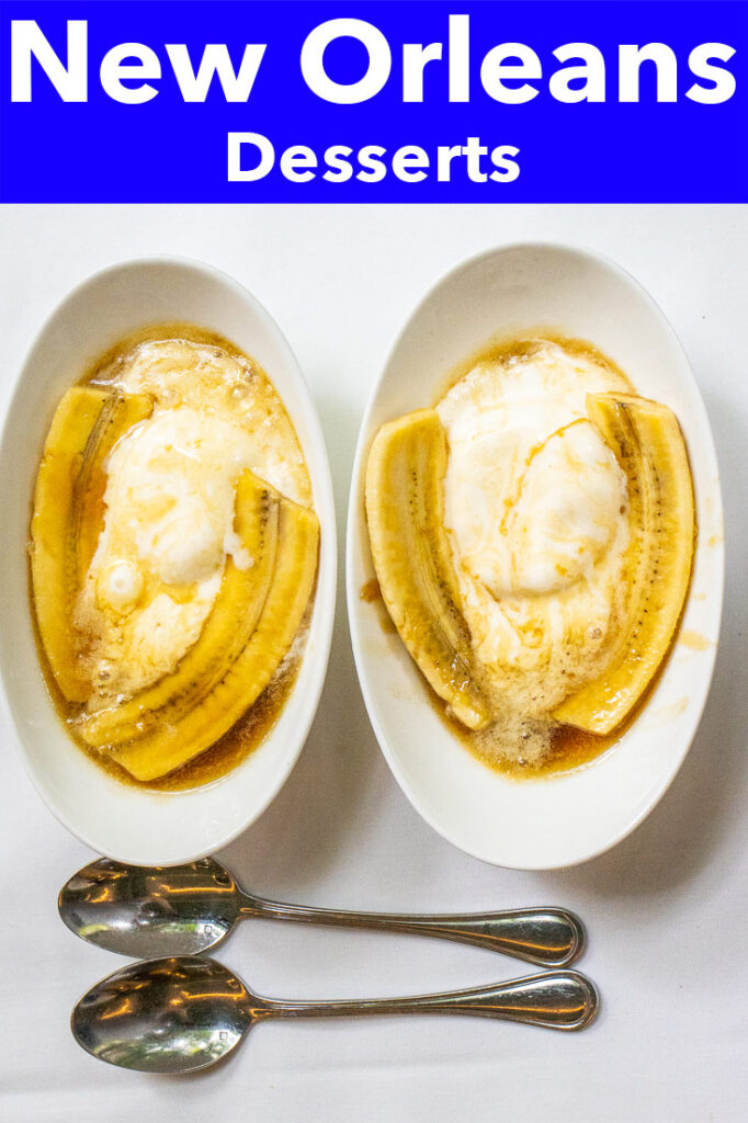 """Pinterest image: bananas foster with caption reading """"New Orleans Desserts"""""""