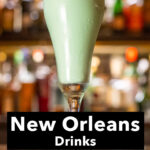 """Pinterest image: grasshopper cocktail with caption reading """"New Orleans Drinks"""""""