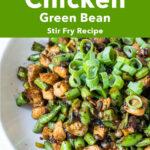 "Pinterest image: hunan chicken with caption reading ""Hunan Chicken Green Bean Stir Fry Recipe"""