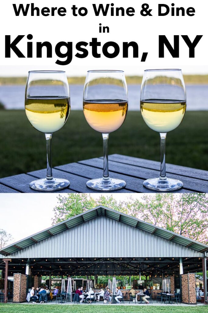 """Pinterest image: photos of wine glasses and a kingston restaurant with caption reading """"Where to Wine & Dine in Kingston, NY"""""""