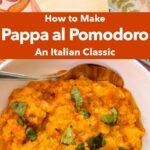 "Pinterest image: photo of pappa al pomodoro with caption reading ""How to Make Pappa al Pomodoro An Italian Classic"""