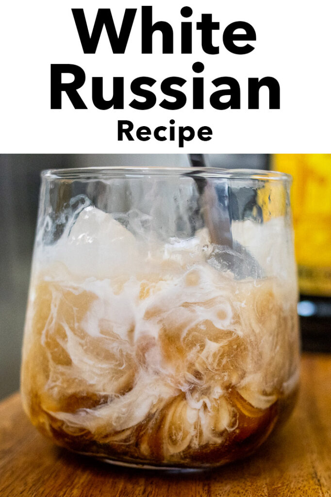 """Pinterest image: white russian cocktail with caption reading """"White Russian Recipe"""""""