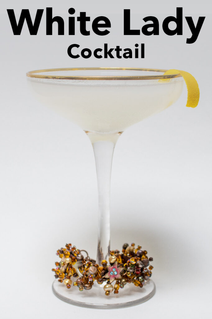"""Pinterest image: photo of white lady cocktail with caption reading """"White Lady Cocktail"""""""